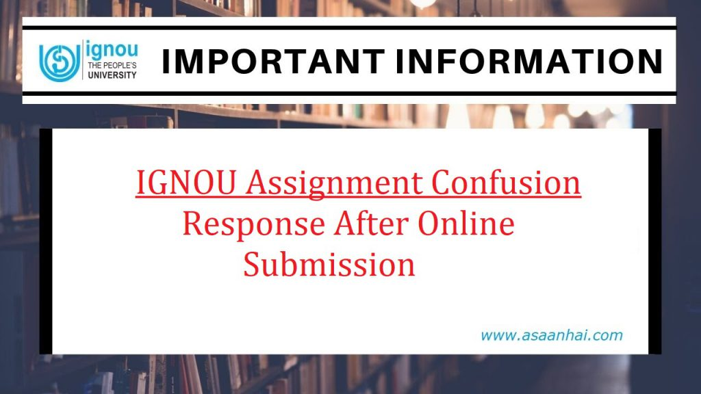 IGNOU Assignment Confusion - No Response After Online Submission
